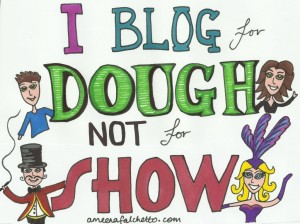 I Blog for Dough Not for Show