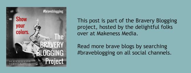 Makeness Media Bravery Blogging Project